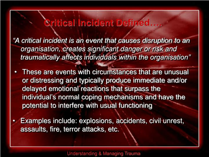 Critical Incident Defined….