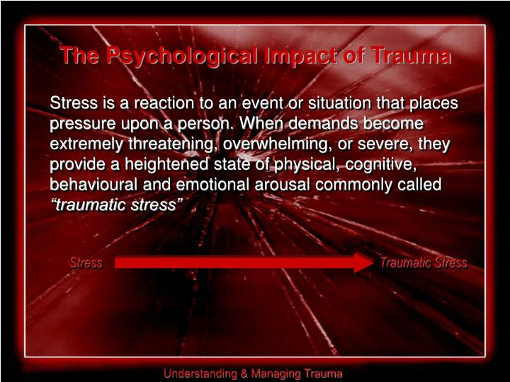 The Psychological Impact of Trauma