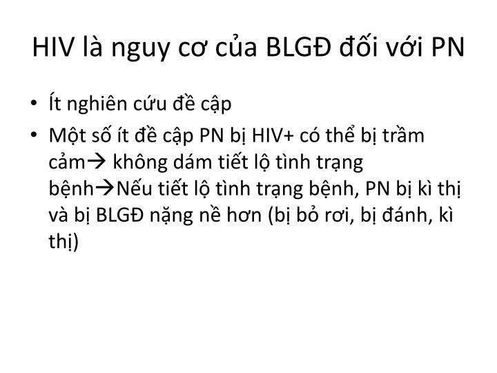 HIV là nguy cơ của BLGĐ đối với PN