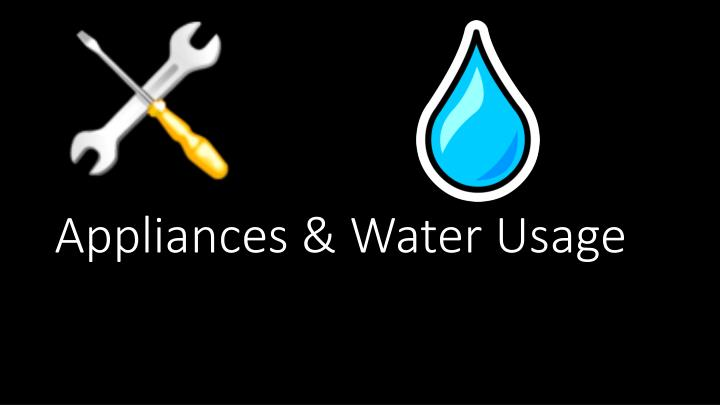 Appliances & Water Usage