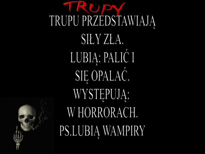 TRUPY
