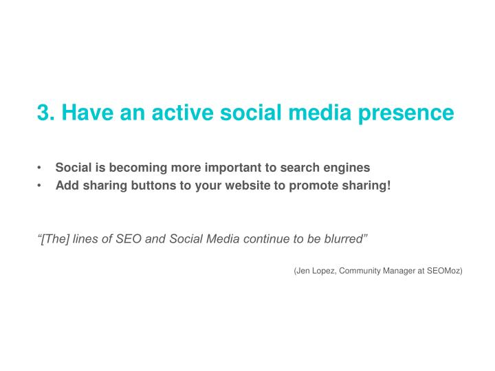 3. Have an active social media presence