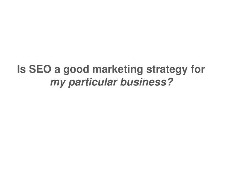 Is SEO a good marketing strategy for