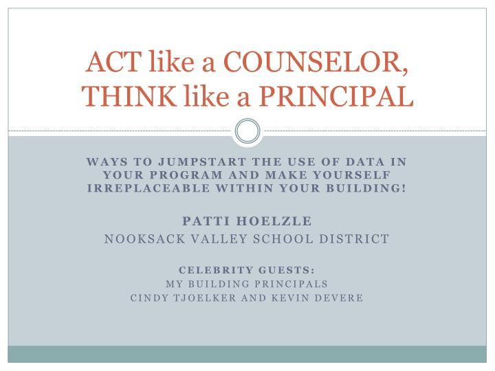 ACT like a COUNSELOR,