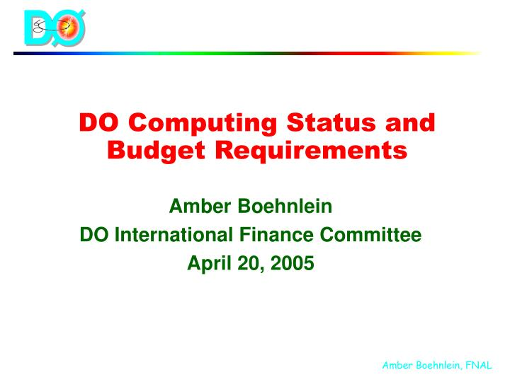 Do computing status and budget requirements