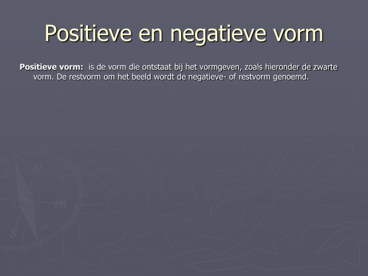 Positieve en negatieve vorm