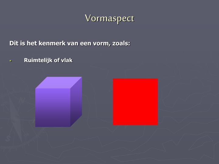 Vormaspect