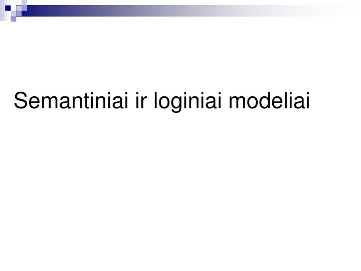 Semantiniai ir loginiai modeliai
