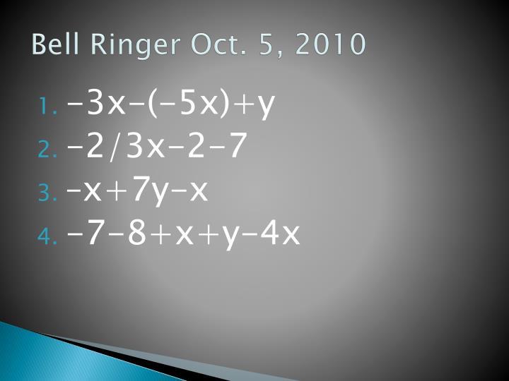 Bell Ringer Oct. 5, 2010