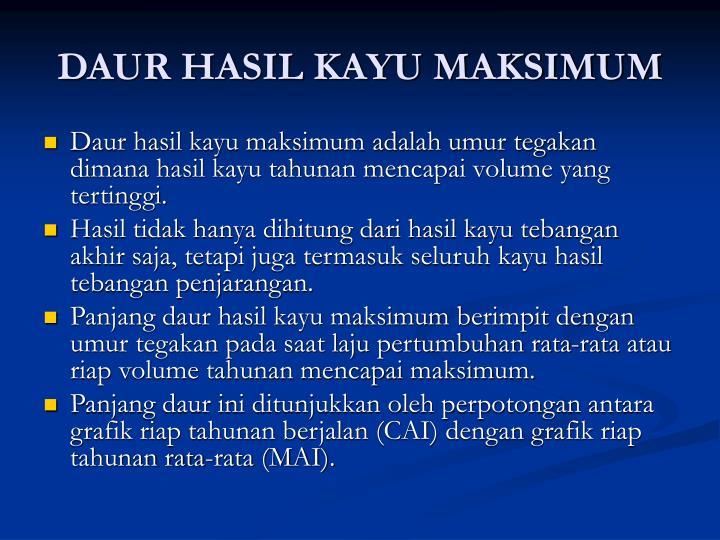 DAUR HASIL KAYU MAKSIMUM