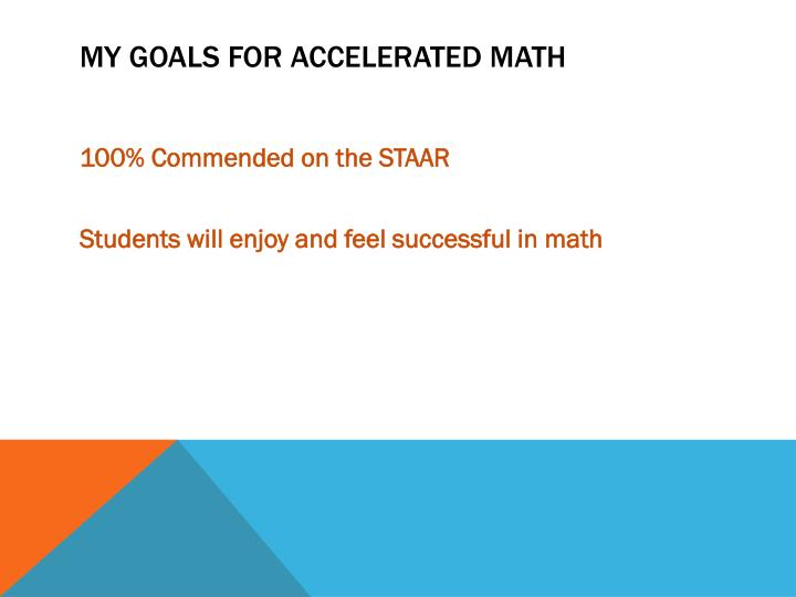 My Goals for Accelerated Math