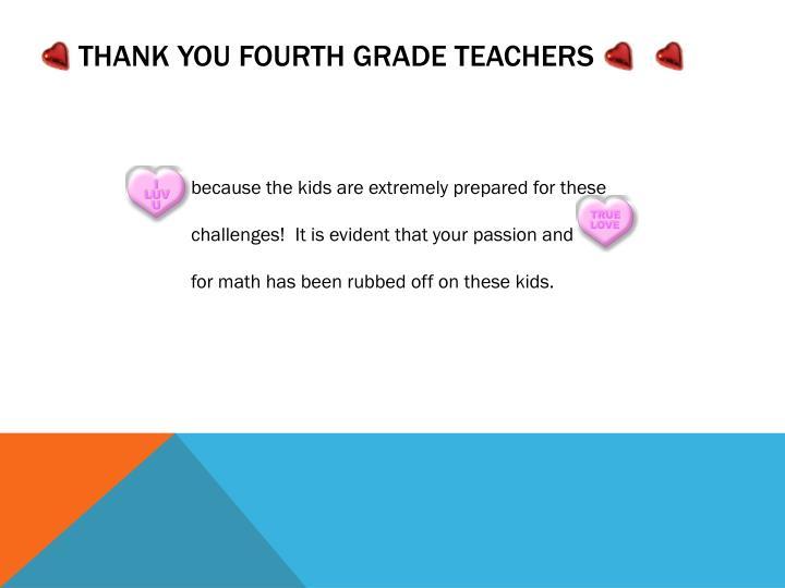 Thank You fourth Grade teachers