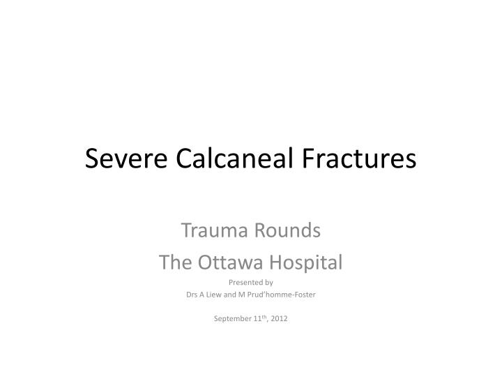 Severe calcaneal fractures