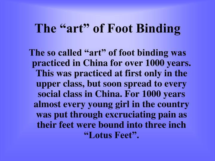 "The ""art"" of Foot Binding"