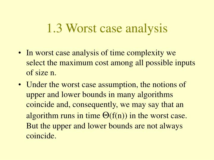 1.3 Worst case analysis