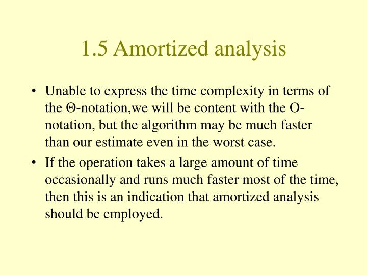 1.5 Amortized analysis