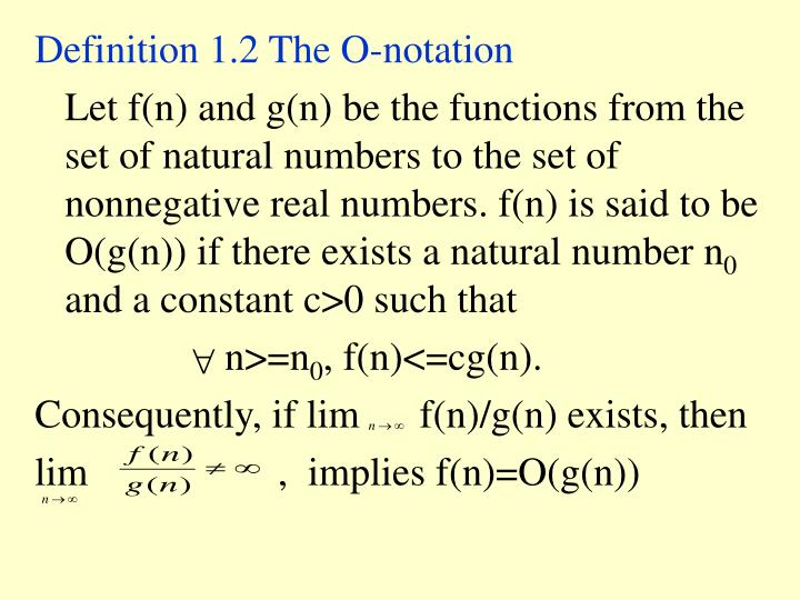 Definition 1.2 The O-notation