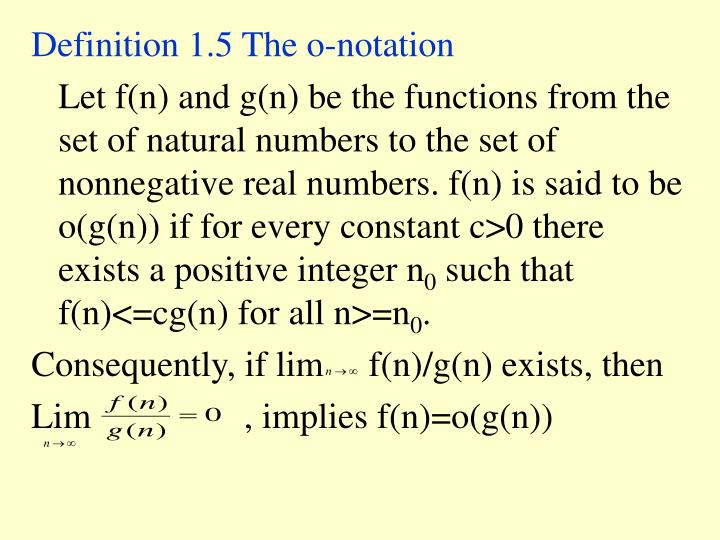 Definition 1.5 The o-notation