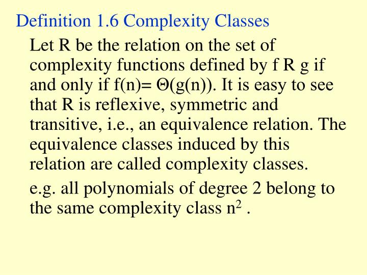 Definition 1.6 Complexity Classes
