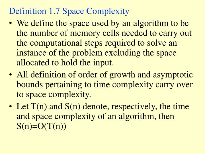 Definition 1.7 Space Complexity