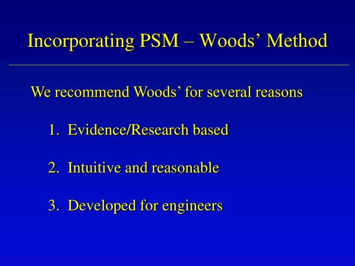 Incorporating PSM – Woods' Method