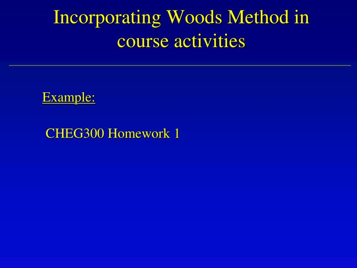 Incorporating Woods Method in