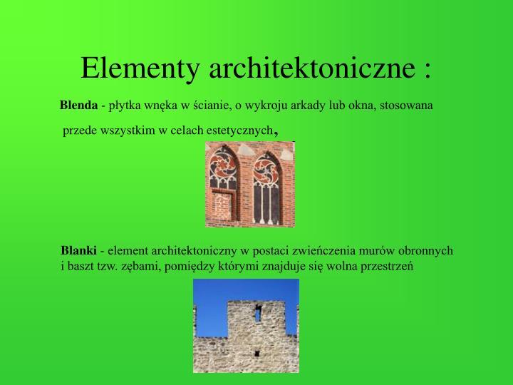 Elementy architektoniczne :