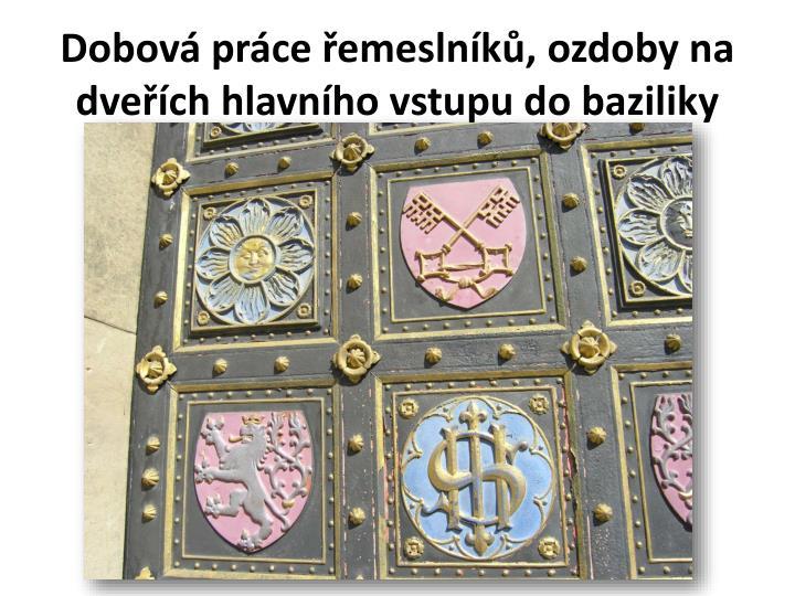 Dobová práce řemeslníků, ozdoby na dveřích hlavního vstupu do baziliky