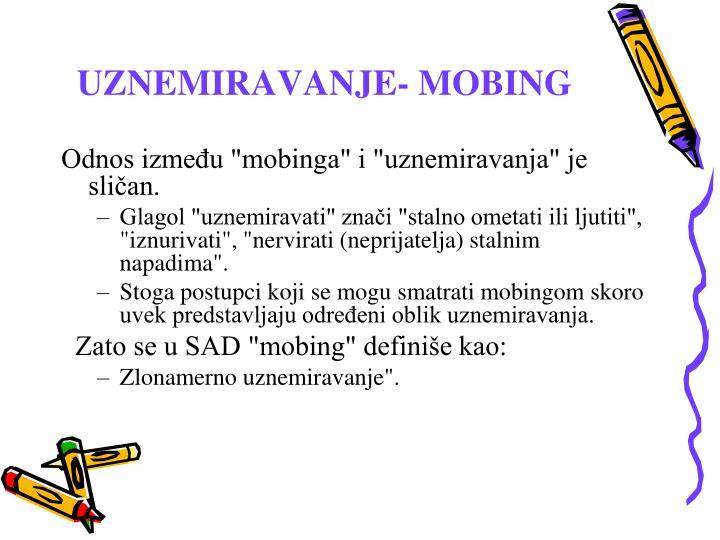 UZNEMIRAVANJE- MOBING