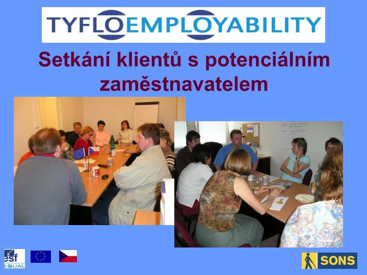 Setkání klientů s potenciálním zaměstnavatelem