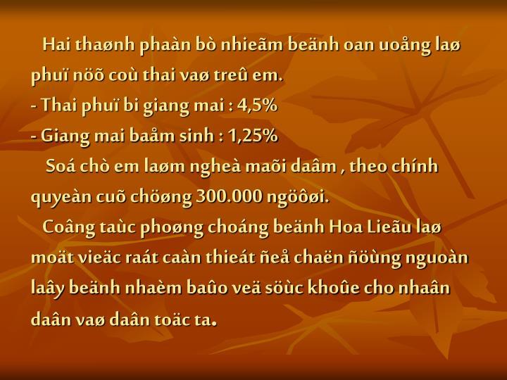 Hai thaønh phaàn bò nhieãm beänh oan uoång laø phuï nöõ coù thai vaø treû em.