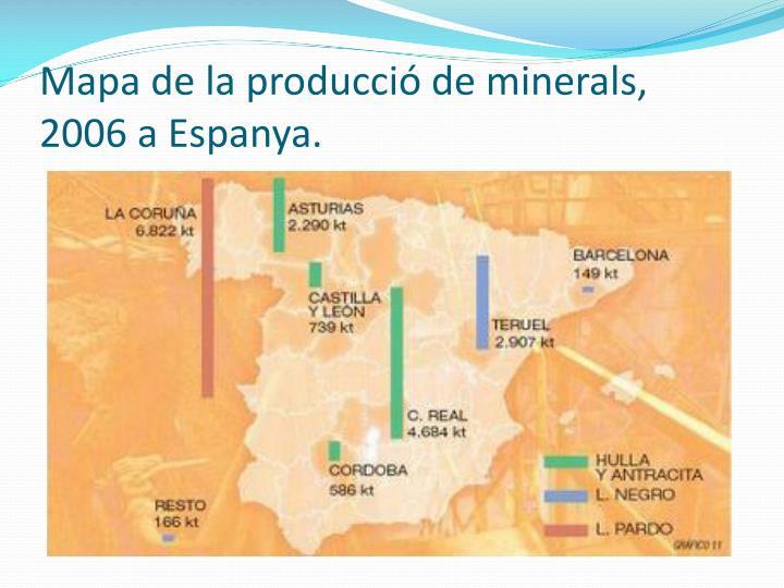 Mapa de la producci de minerals, 2006 a Espanya.
