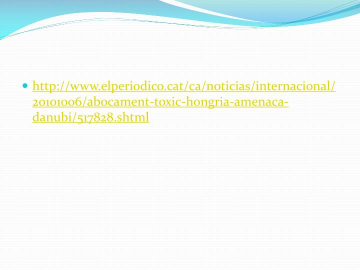 http://www.elperiodico.cat/ca/noticias/internacional/20101006/abocament-toxic-hongria-amenaca-danubi/517828.shtml