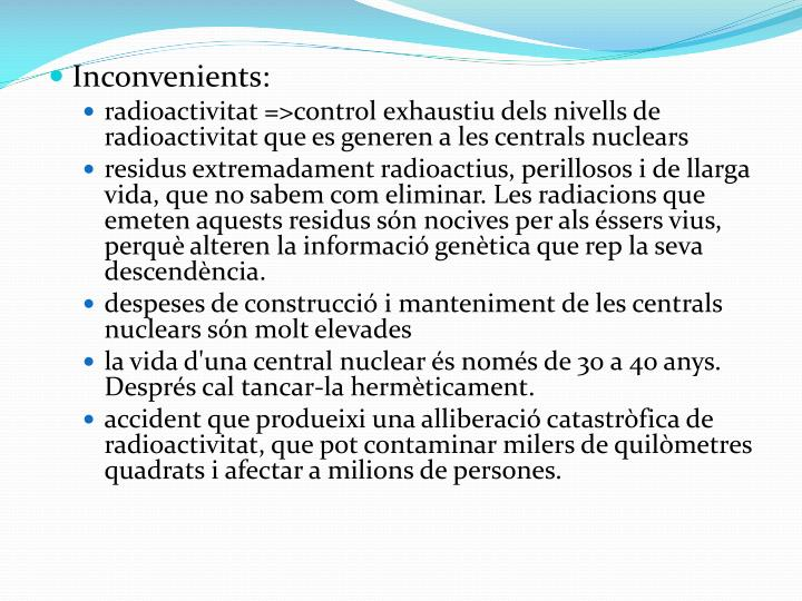 Inconvenients: