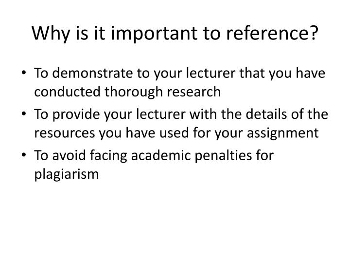 Why is it important to reference?