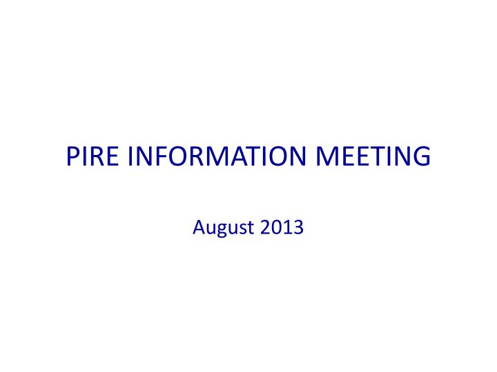 Pire information meeting
