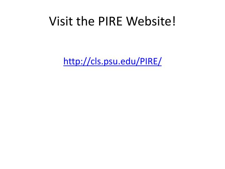 Visit the PIRE Website!