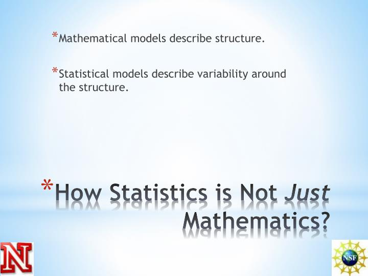 Mathematical models describe structure.