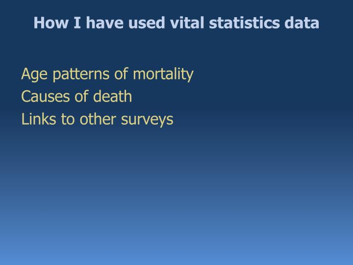 How i have used vital statistics data