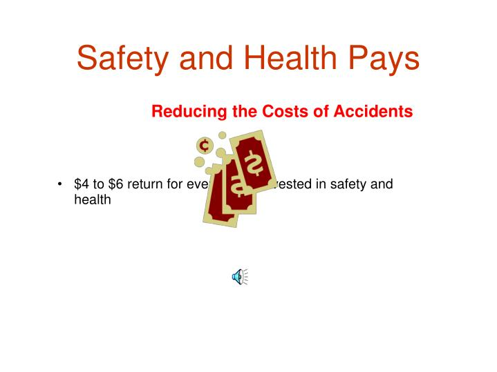 Safety and Health Pays