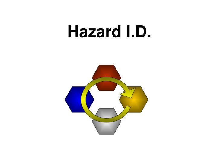 Hazard I.D.