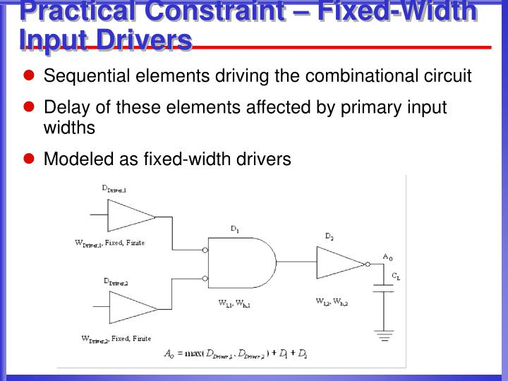 Practical Constraint – Fixed-Width Input Drivers