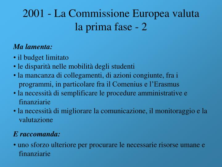 2001 - La Commissione Europea valuta la prima fase - 2