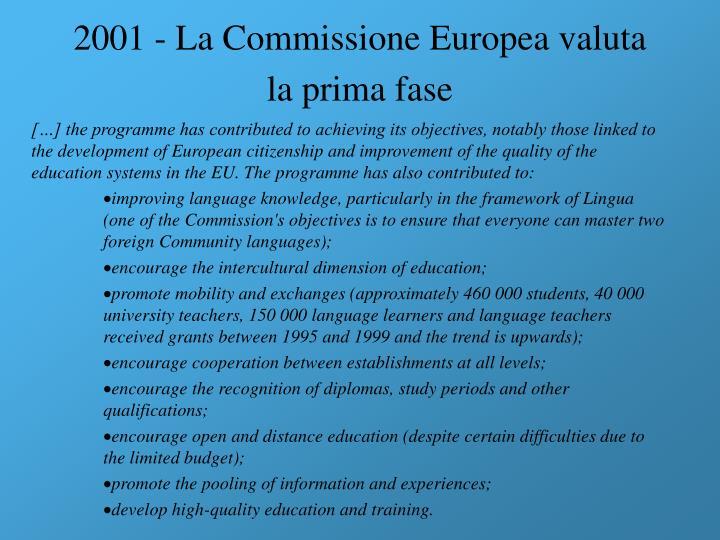 2001 - La Commissione Europea valuta la prima fase