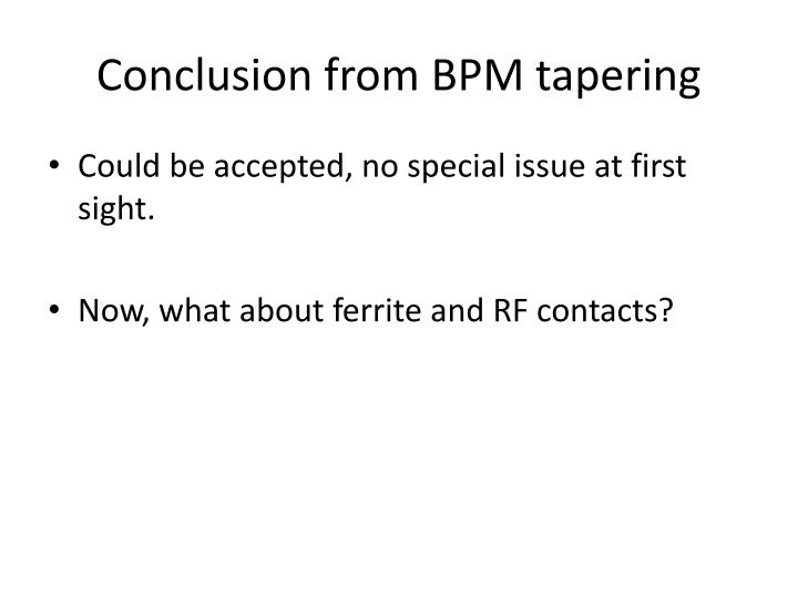 Conclusion from BPM tapering