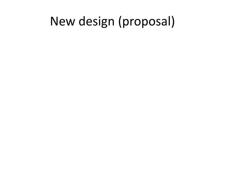 New design (proposal)