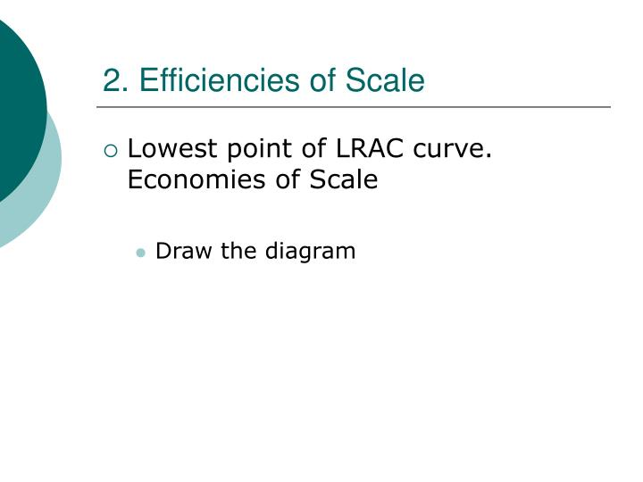 2. Efficiencies of Scale