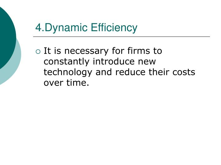 4.Dynamic Efficiency