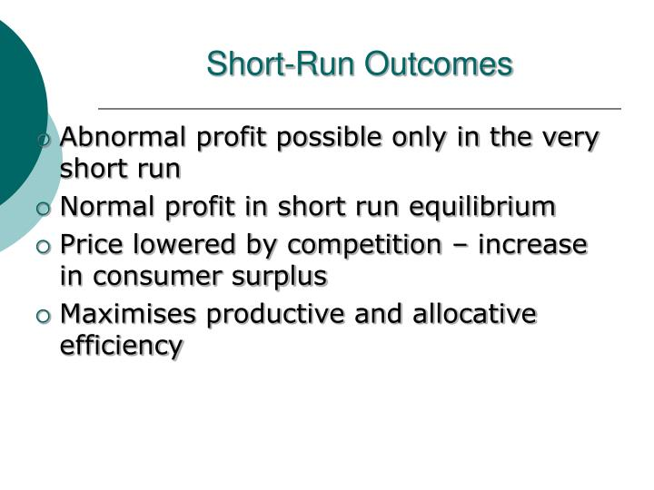 Short-Run Outcomes