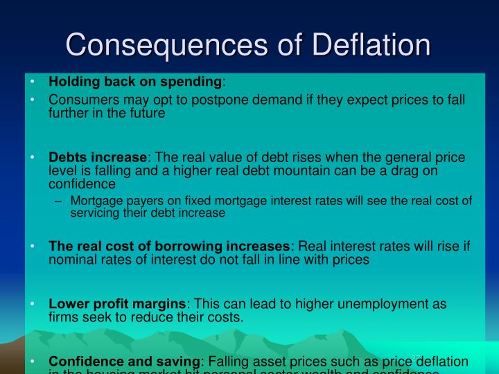 Consequences of Deflation